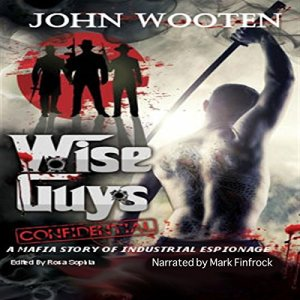 Wise Guys Confidential Audiobook By John Wooten cover art