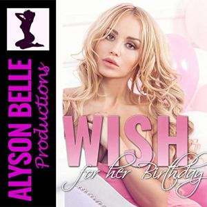 Wish for Her Birthday Audiobook By Alyson Belle cover art
