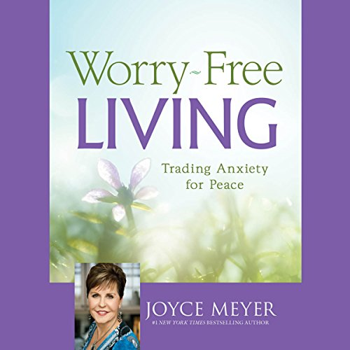 Worry-Free Living Audiobook By Joyce Meyer cover art