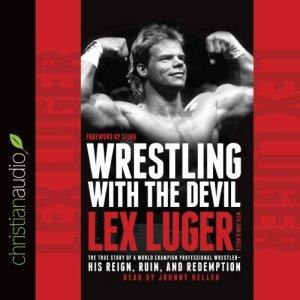 Wrestling with the Devil Audiobook By Lex Luger, John D. Hollis cover art