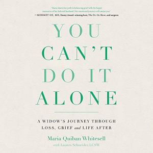You Can't Do It Alone Audiobook By Maria Quiban Whitesell, Lauren Schneider LCSW cover art