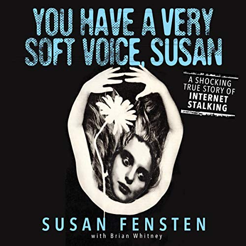 You Have a Very Soft Voice, Susan Audiobook By Susan Fensten, Brian Whitney cover art