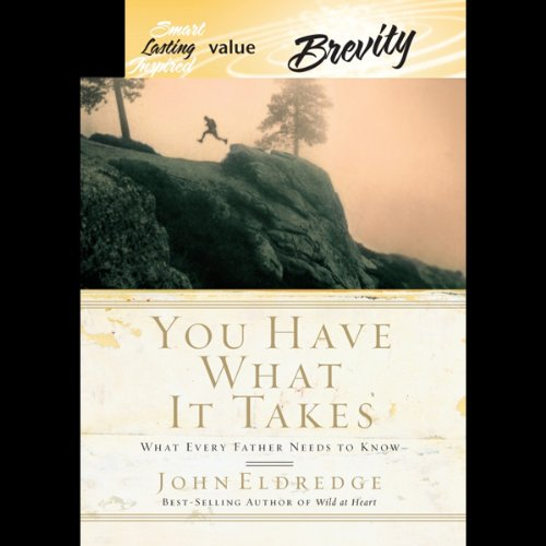 You Have What it Takes Audiobook By John Eldredge cover art