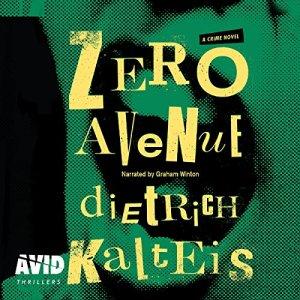 Zero Avenue Audiobook By Dietrich Kalteis cover art