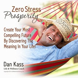 Zero Stress Prosperity Audiobook By Dan Kass cover art