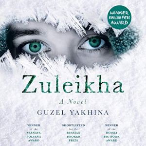 Zuleikha Audiobook By Guzel Yakhina, Lisa C. Hayden - translator cover art