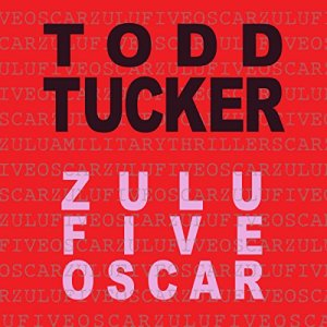Zulu Five Oscar Audiobook By Todd Tucker cover art