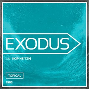 02 Exodus - Topical - 1983 Audiobook By Skip Heitzig cover art