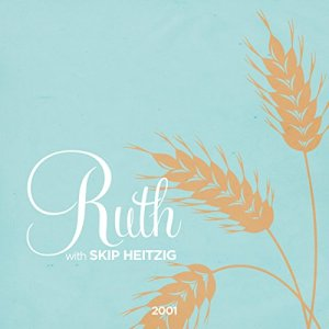 08 Ruth - 2001 Audiobook By Skip Heitzig cover art