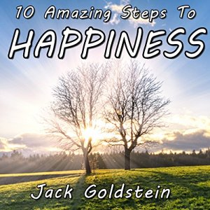 10 Amazing Steps to Happiness Audiobook By Jack Goldstein cover art