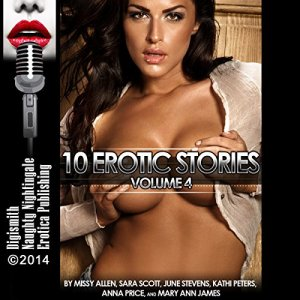 10 Erotic Stories, Volume 4 Audiobook By Missy Allen, Sara Scott, June Stevens, Kathi Peters, Anna Price, Mary Ann James cover art