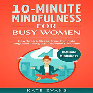 10-Minute Mindfulness for Busy Women Audiobook By Kate Evans cover art