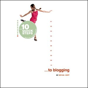 10 Quick Steps to Blogging Audiobook By Bryan Hoff cover art