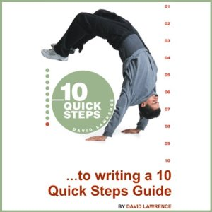 10 Quick Steps to Writing a 10 Quick Steps Guide Audiobook By David Lawrence cover art