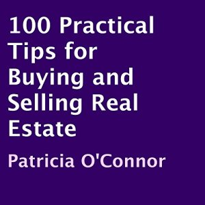 100 Practical Tips for Buying and Selling Real Estate Audiobook By Patricia O'Connor cover art