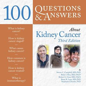 100 Questions & Answers About Kidney Cancer Audiobook By Steven C. Campbell, Brian I. Rini, Robert G. Uzzo, Brian Lane cover art
