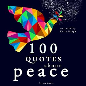 100 Quotes about Peace Audiobook By divers auteurs cover art