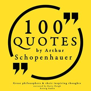 100 Quotes by Arthur Schopenhauer Audiobook By Arthur Schopenhauer cover art