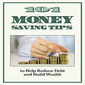 101 Money-Saving Tips to Help Reduce Debt and Build Wealth Audiobook By J. P. Conyers Jr. cover art