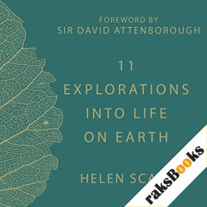 11 Explorations into Life on Earth Audiobook By Helen Scales cover art