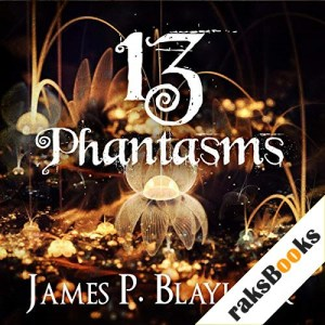 13 Phantasms Audiobook By James P. Blaylock cover art