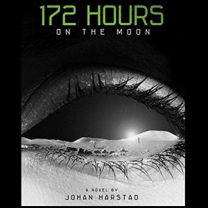 172 Hours on the Moon Audiobook By Johan Harstad cover art