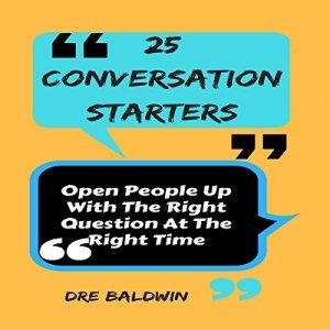 25 Conversation Starters Audiobook By Dre Baldwin cover art