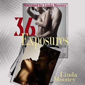 36 Exposures Audiobook By Linda Mooney cover art