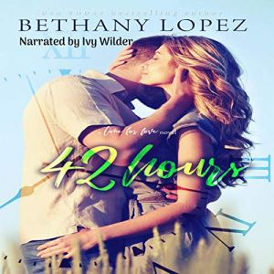 42 Hours Audiobook By Bethany Lopez cover art
