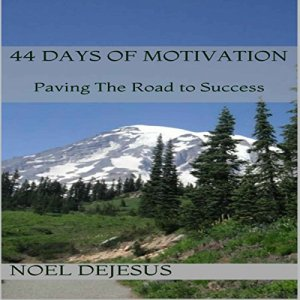 44 Days of Motivation Audiobook By Noel DeJesus cover art