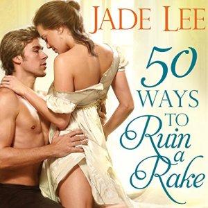 50 Ways to Ruin a Rake Audiobook By Jade Lee cover art
