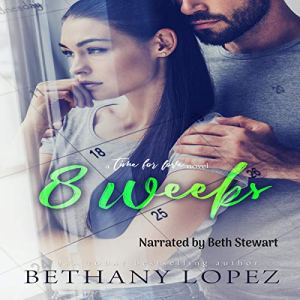 8 Weeks Audiobook By Bethany Lopez cover art