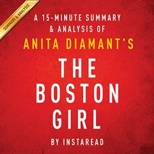 A 15-Minute Summary & Analysis of Anita Diamant's The Boston Girl Audiobook By Instaread cover art