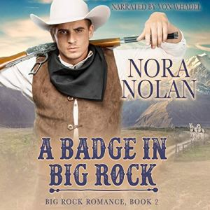 A Badge in Big Rock Audiobook By Nora Nolan cover art
