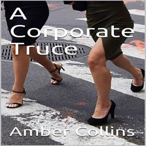 A Corporate Truce Audiobook By Amber Collins cover art