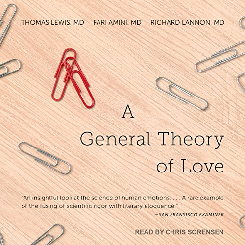 A General Theory of Love Audiobook By Richard Lannon MD, Thomas Lewis MD, Fari Amini MD cover art