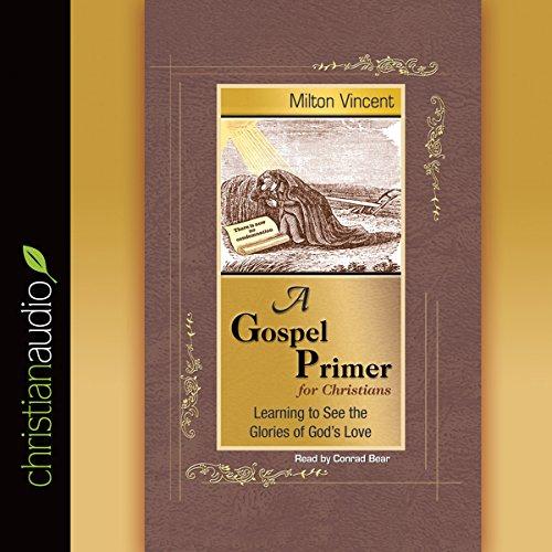 A Gospel Primer Audiobook By Milton Vincent cover art