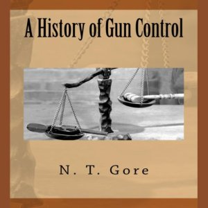 A History of Gun Control Audiobook By N. T. Gore cover art