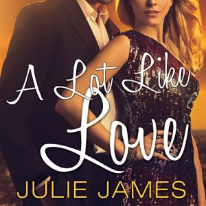 A Lot Like Love Audiobook By Julie James cover art