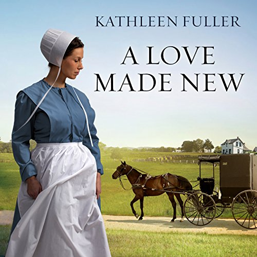 A Love Made New Audiobook By Kathleen Fuller cover art
