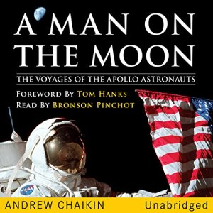 A Man on the Moon: The Voyages of the Apollo Astronauts Audiobook By Andrew Chaikin cover art