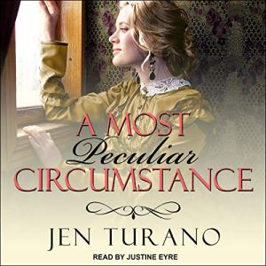A Most Peculiar Circumstance Audiobook By Jen Turano cover art