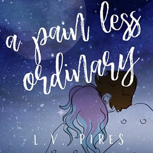 A Pain Less Ordinary Audiobook By L.V. Pires cover art
