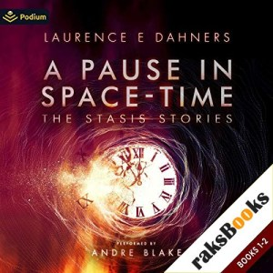 A Pause in Space-Time: Publisher's Pack Audiobook By Laurence Dahners cover art