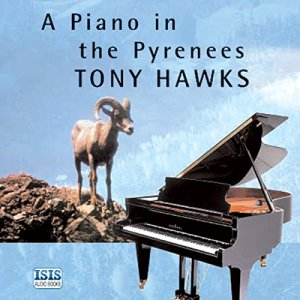A Piano in the Pyrenees Audiobook By Tony Hawks cover art