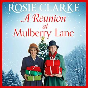 A Reunion at Mulberry Lane Audiobook By Rosie Clarke cover art