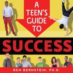 A Teen's Guide to Success Audiobook By Ben Bernstein Ph.D. cover art