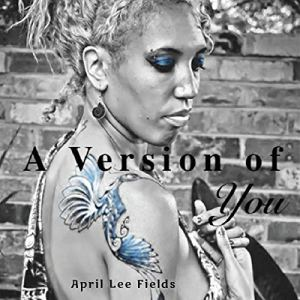 A Version of You Audiobook By April Lee Fields cover art