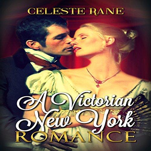 A Victorian New York Romance Audiobook By Celeste Rane cover art