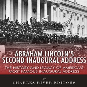 Abraham Lincoln's Second Inaugural Address Audiobook By Charles River Editors cover art